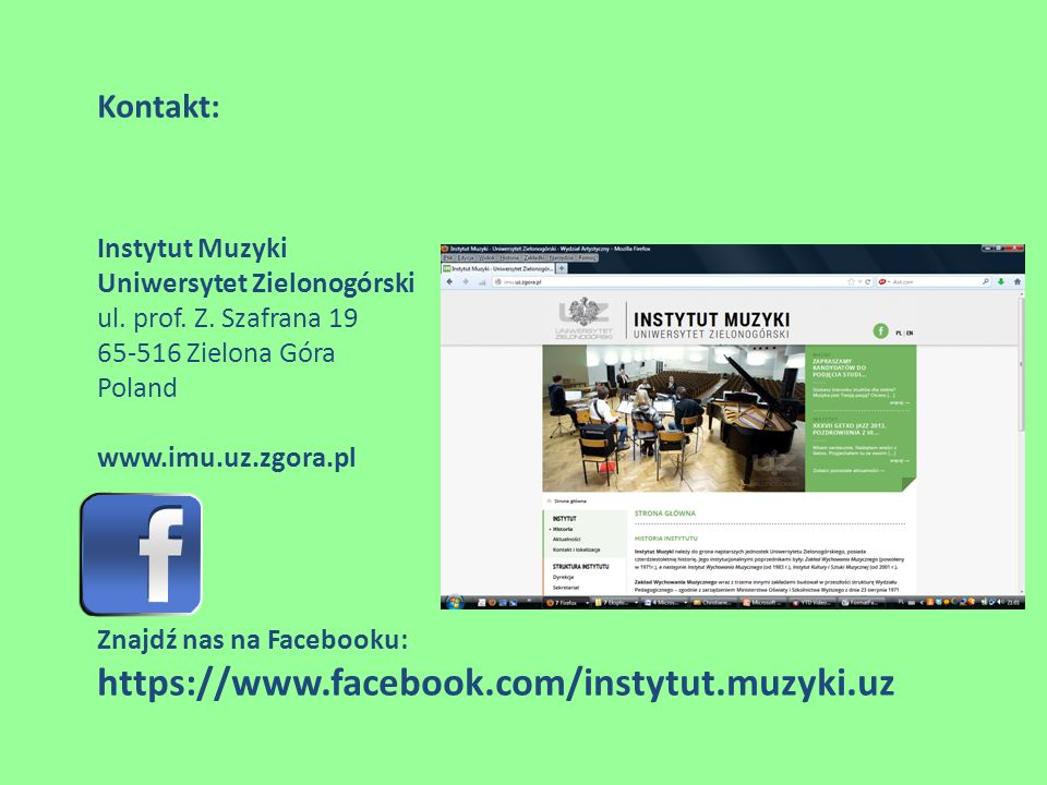 https://www.facebook.com/instytut.muzyki.uz Kontakt: Instytut Muzyki