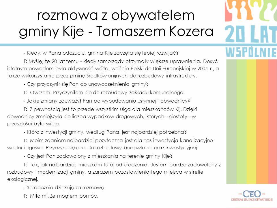 rozmowa z obywatelem gminy Kije - Tomaszem Kozera