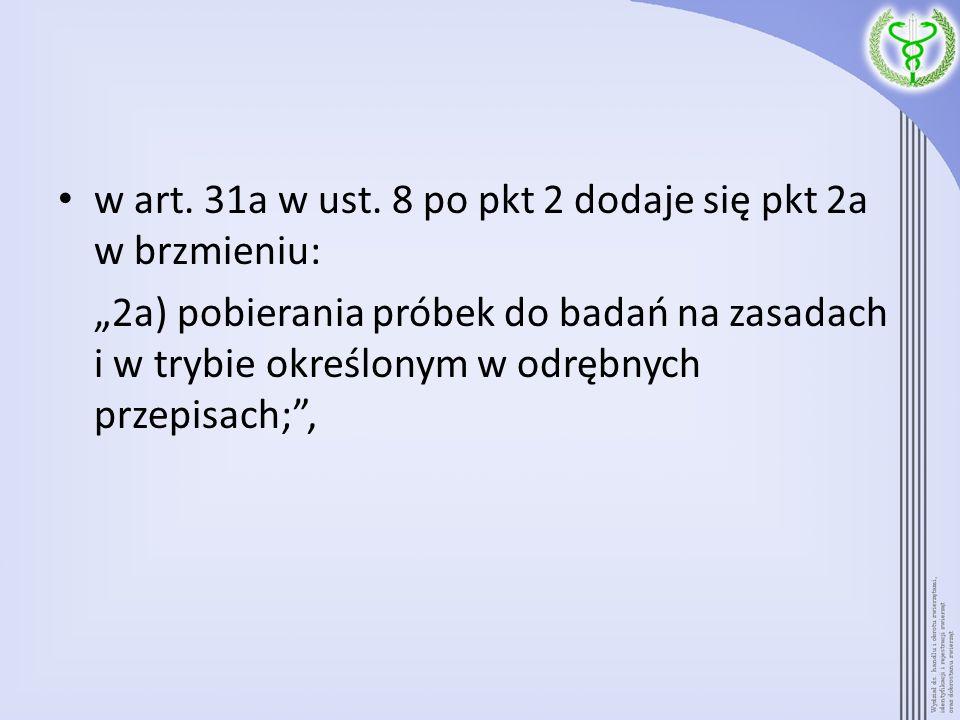 w art. 31a w ust. 8 po pkt 2 dodaje się pkt 2a w brzmieniu: