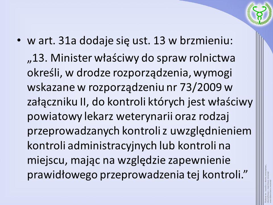 w art. 31a dodaje się ust. 13 w brzmieniu: