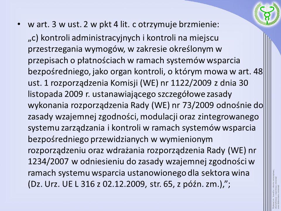 w art. 3 w ust. 2 w pkt 4 lit. c otrzymuje brzmienie: