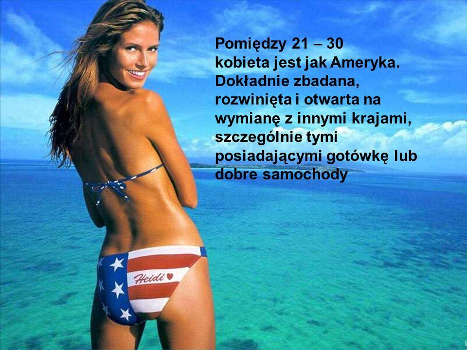 Pomiędzy 21 – 30 kobieta jest jak Ameryka