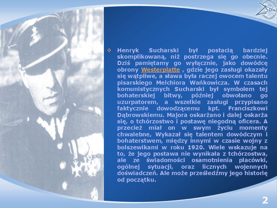 Henryk Sucharski był postacią bardziej skomplikowaną, niż postrzega się go obecnie.
