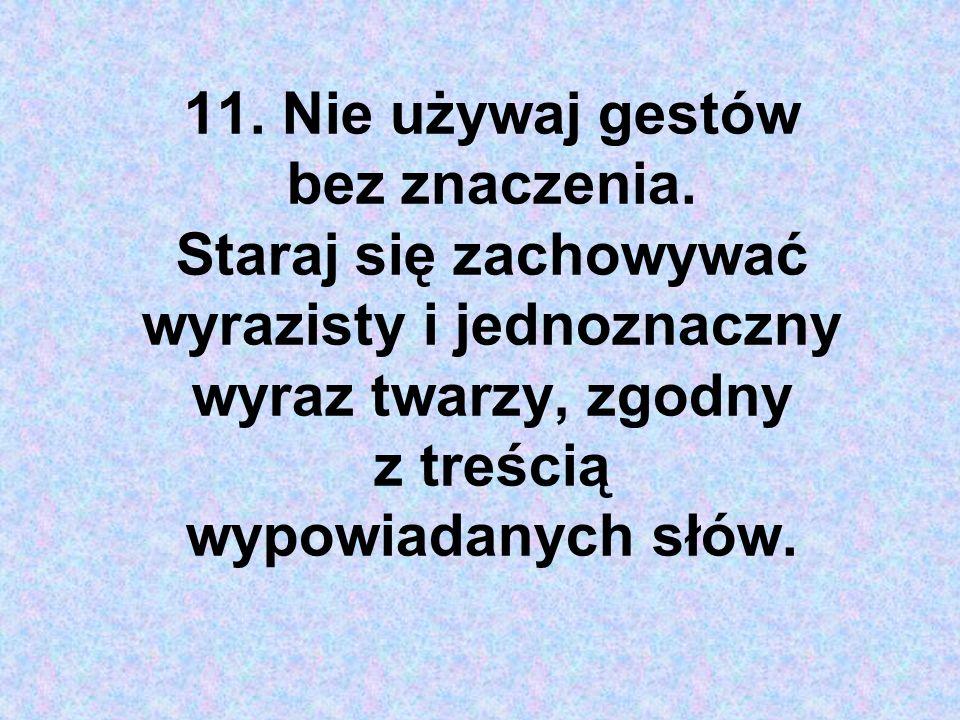 11. Nie używaj gestów bez znaczenia