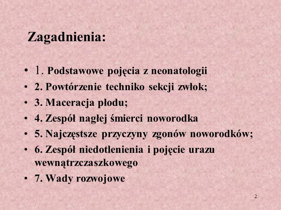 Zagadnienia: 1. Podstawowe pojęcia z neonatologii