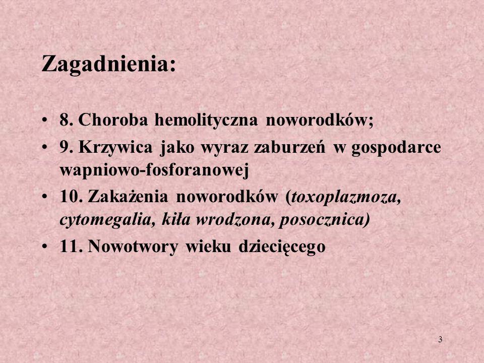 Zagadnienia: 8. Choroba hemolityczna noworodków;
