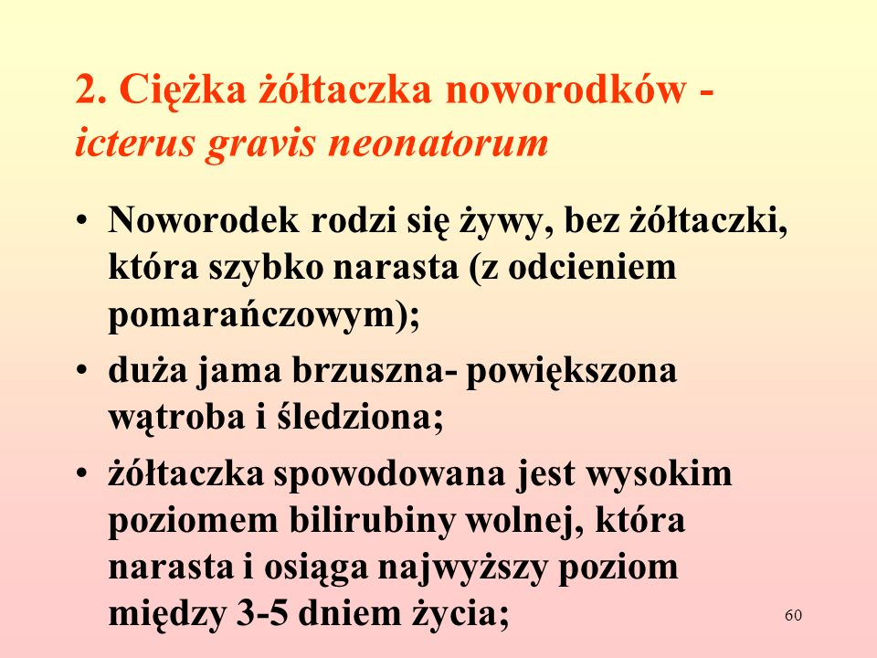 2. Ciężka żółtaczka noworodków -icterus gravis neonatorum