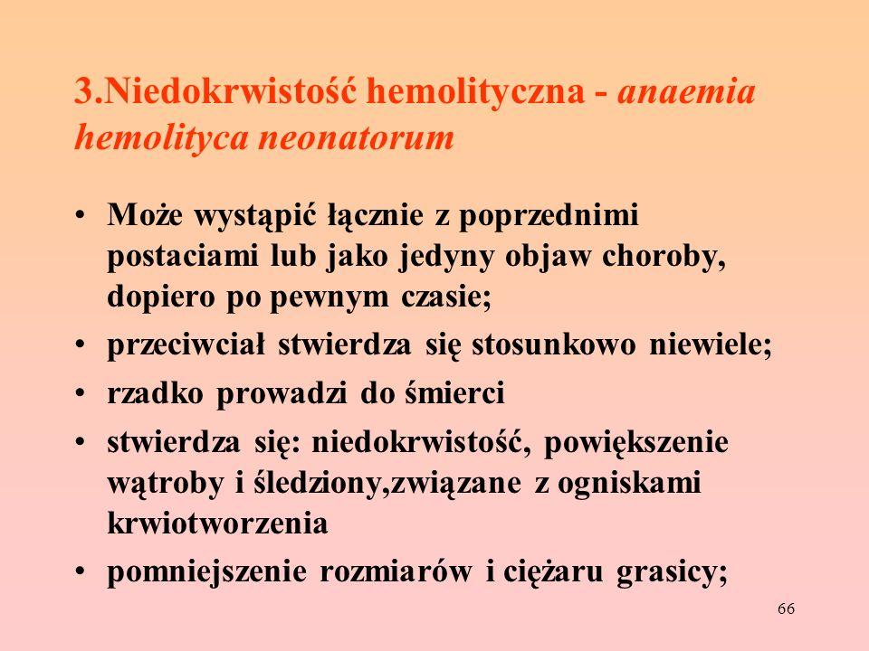 3.Niedokrwistość hemolityczna - anaemia hemolityca neonatorum