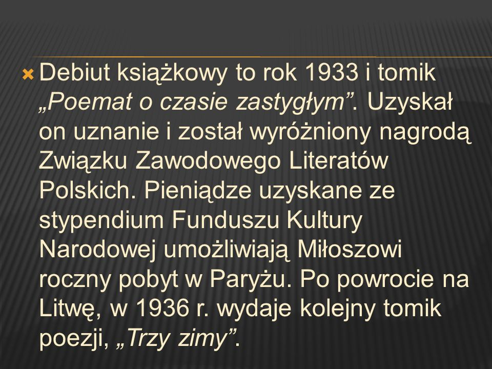 """Debiut książkowy to rok 1933 i tomik """"Poemat o czasie zastygłym"""