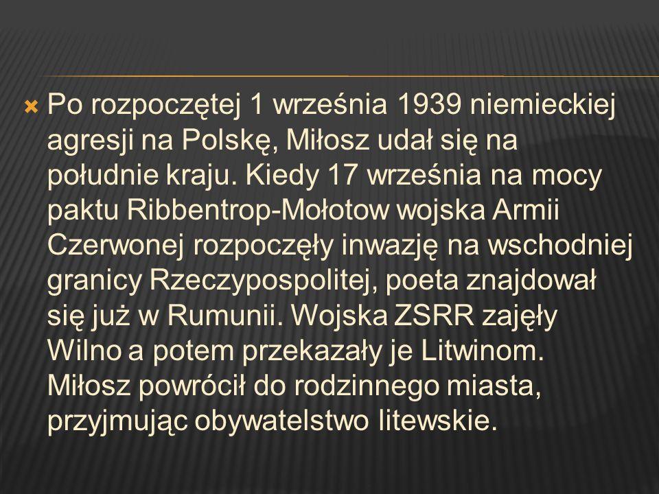 Po rozpoczętej 1 września 1939 niemieckiej agresji na Polskę, Miłosz udał się na południe kraju.