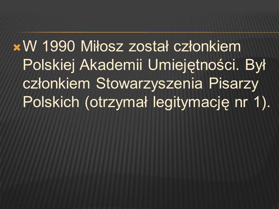 W 1990 Miłosz został członkiem Polskiej Akademii Umiejętności