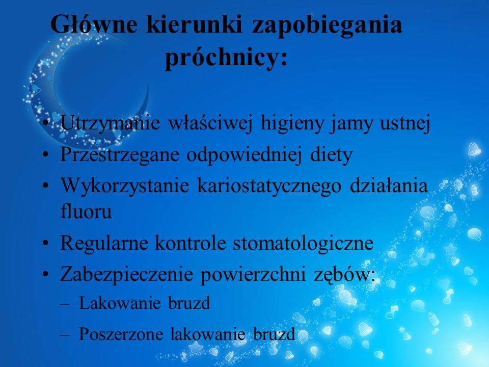 Główne kierunki zapobiegania próchnicy:
