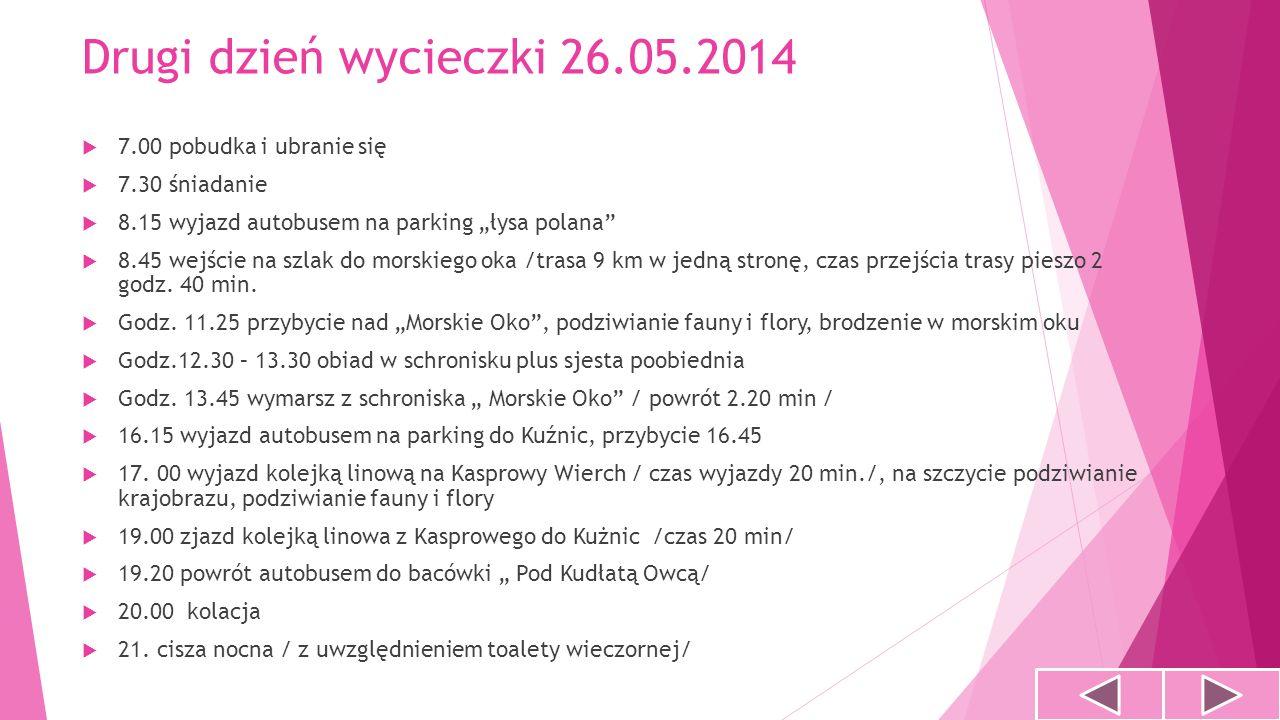 Drugi dzień wycieczki 26.05.2014 7.00 pobudka i ubranie się