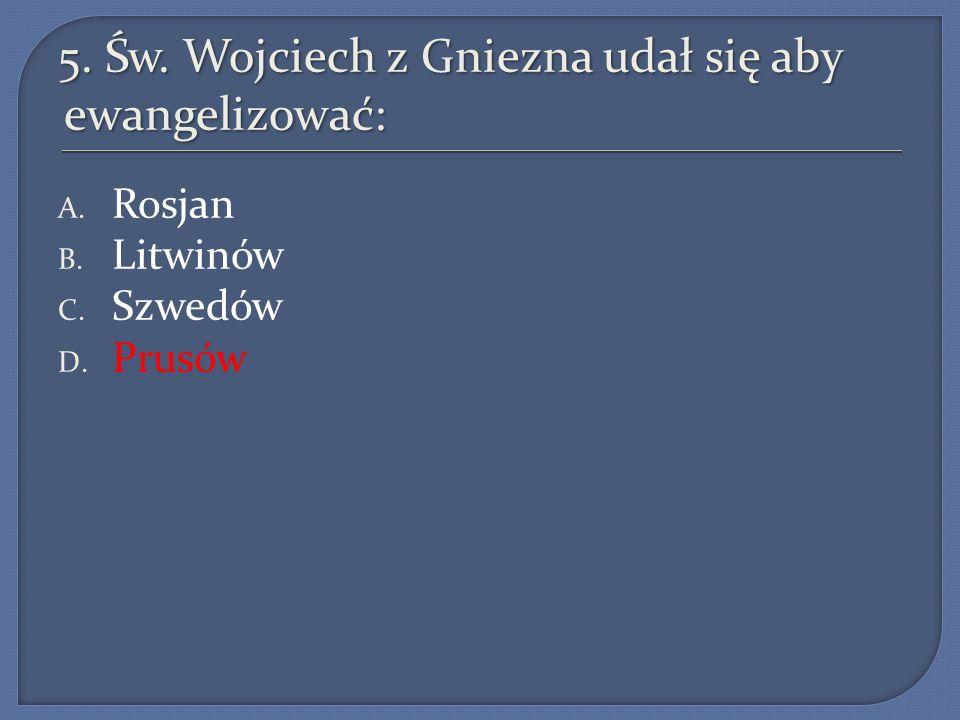 5. Św. Wojciech z Gniezna udał się aby ewangelizować: