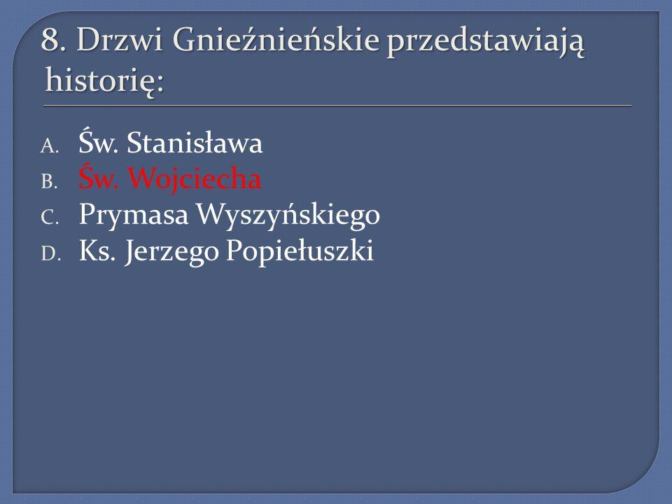 8. Drzwi Gnieźnieńskie przedstawiają historię: