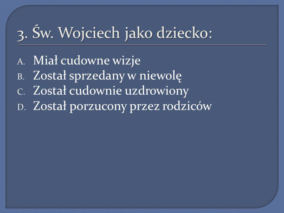 3. Św. Wojciech jako dziecko:
