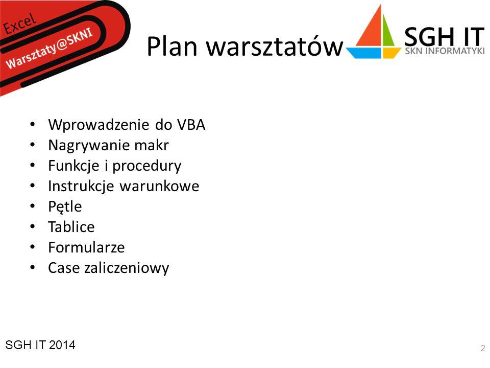 Plan warsztatów Wprowadzenie do VBA Nagrywanie makr