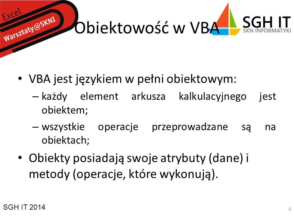 Obiektowość w VBA VBA jest językiem w pełni obiektowym: