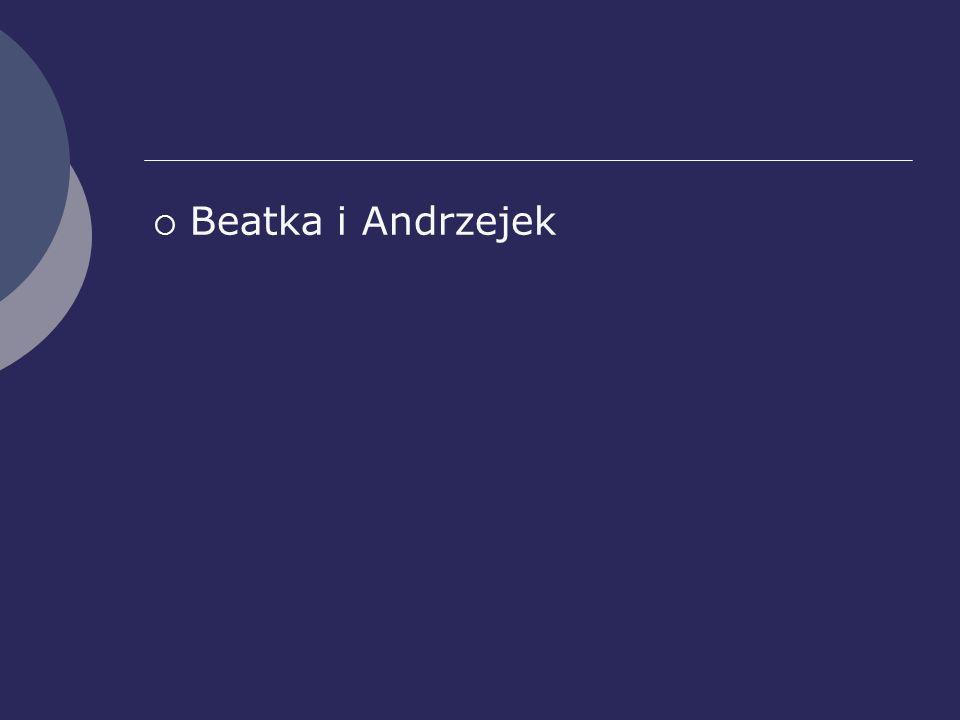 Beatka i Andrzejek