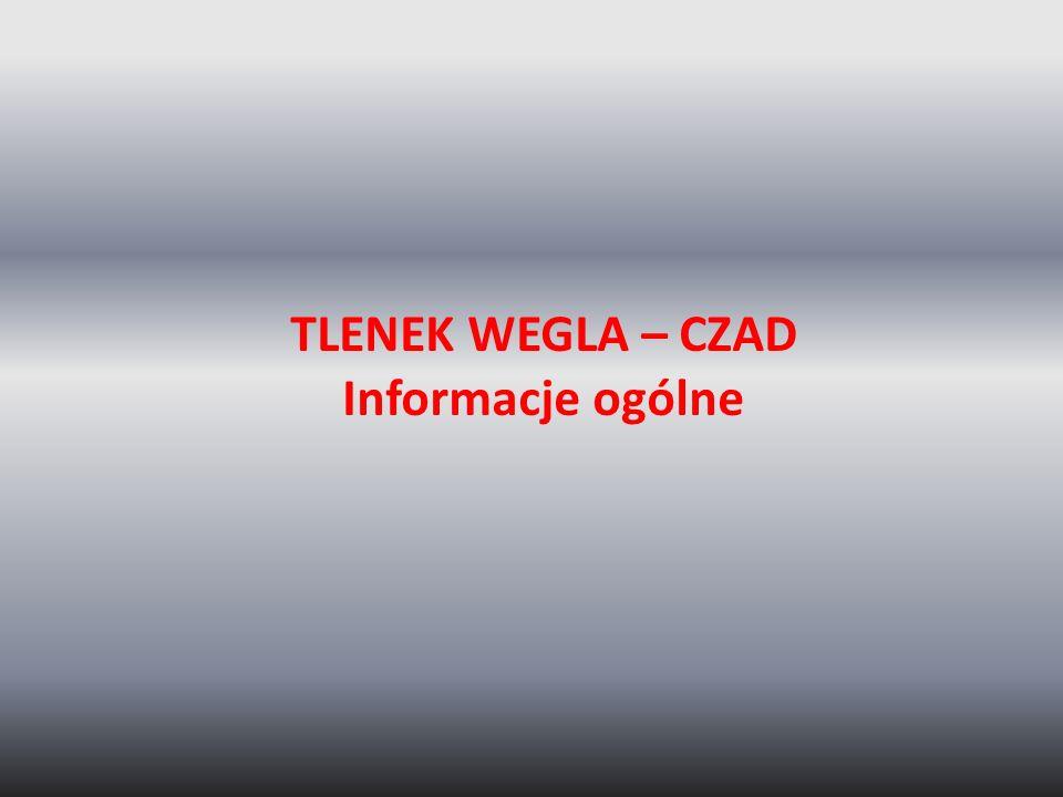 TLENEK WEGLA – CZAD Informacje ogólne