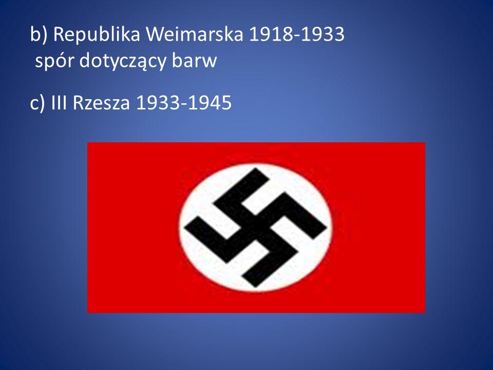 b) Republika Weimarska 1918-1933 spór dotyczący barw