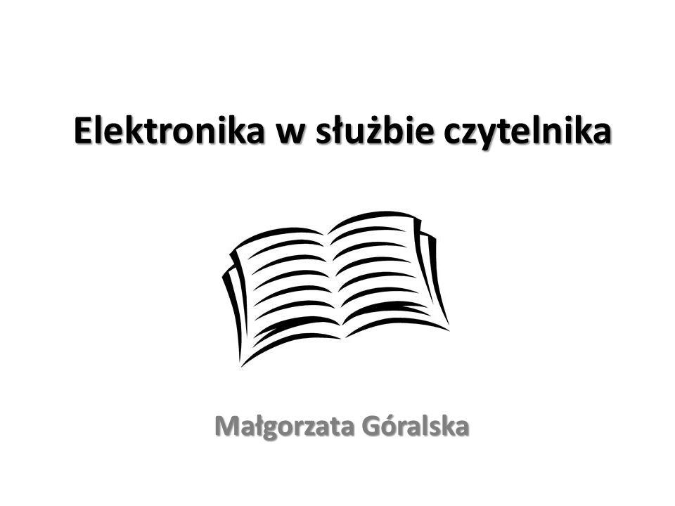 Elektronika w służbie czytelnika