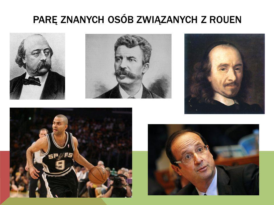 Parę Znanych osób związanych z rouen