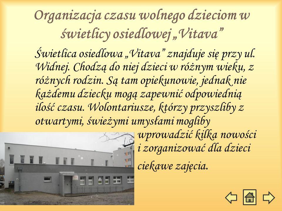 """Organizacja czasu wolnego dzieciom w świetlicy osiedlowej """"Vitava"""