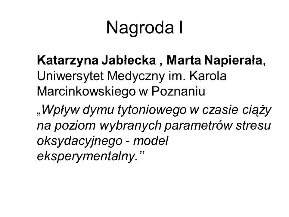 Nagroda I Katarzyna Jabłecka , Marta Napierała, Uniwersytet Medyczny im. Karola Marcinkowskiego w Poznaniu.