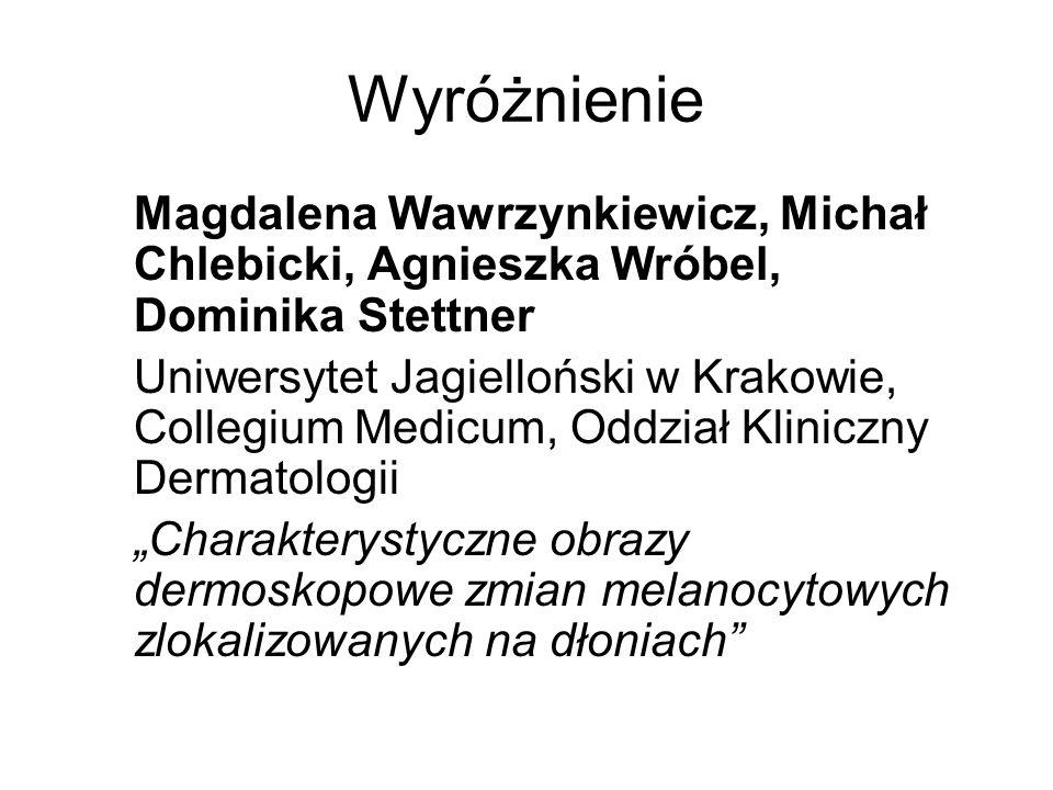 Wyróżnienie Magdalena Wawrzynkiewicz, Michał Chlebicki, Agnieszka Wróbel, Dominika Stettner.