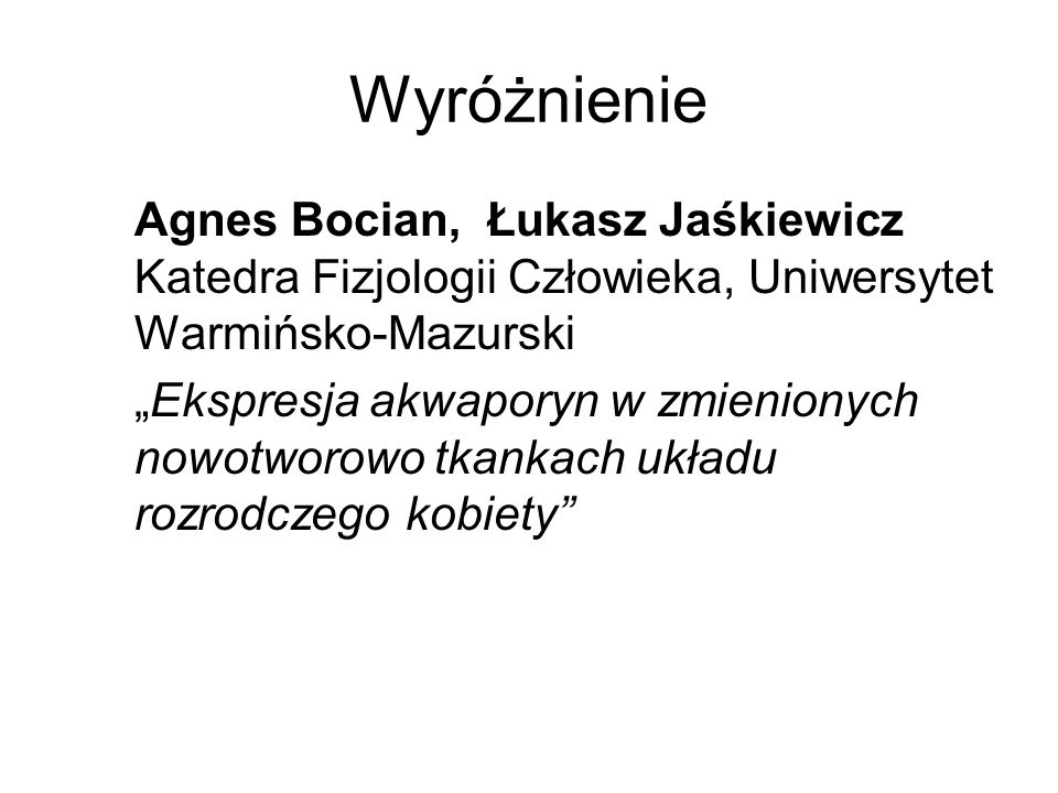 Wyróżnienie Agnes Bocian, Łukasz Jaśkiewicz Katedra Fizjologii Człowieka, Uniwersytet Warmińsko-Mazurski.