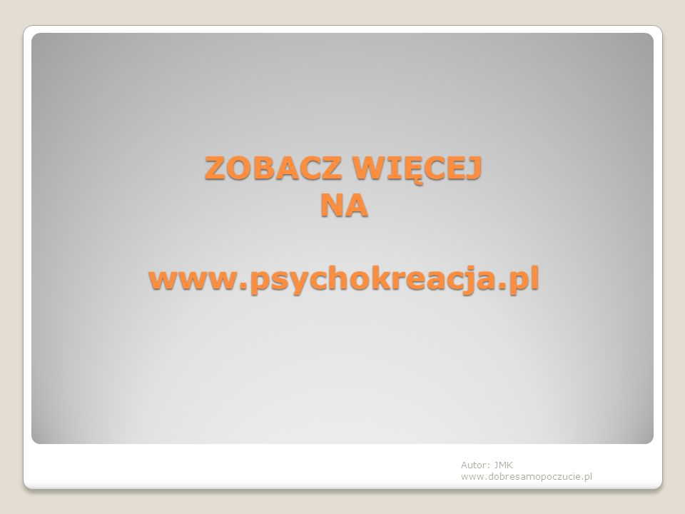 ZOBACZ WIĘCEJ NA www.psychokreacja.pl