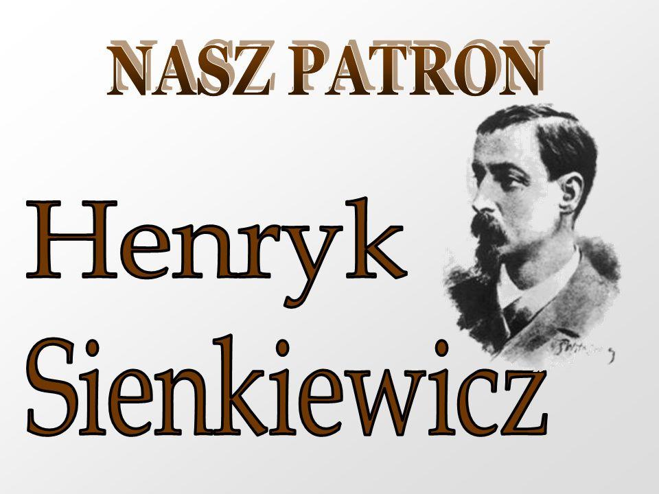 NASZ PATRON Henryk Sienkiewicz