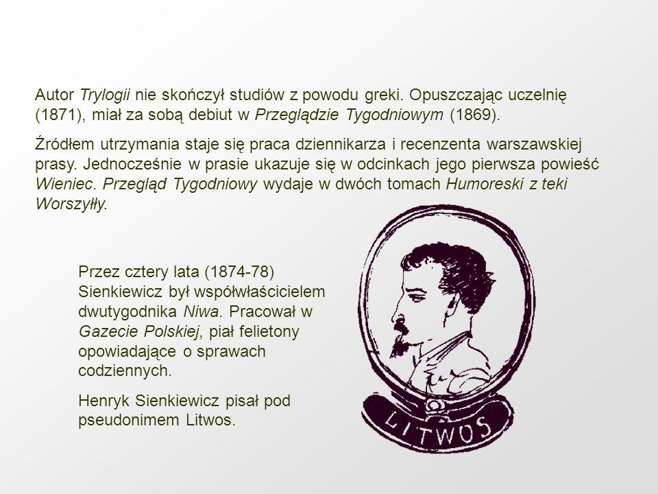Autor Trylogii nie skończył studiów z powodu greki