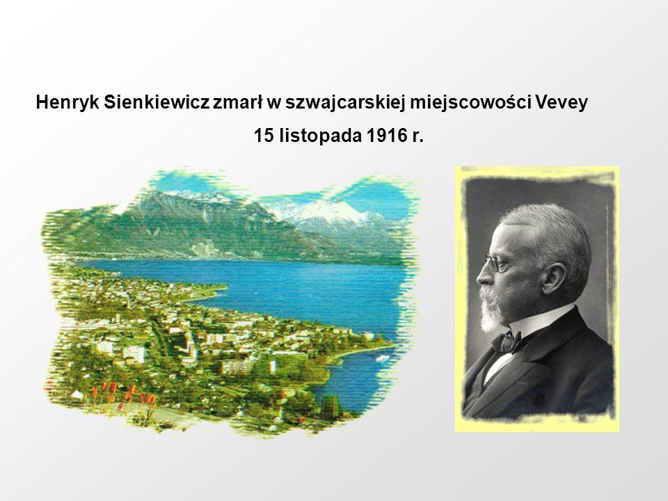 Henryk Sienkiewicz zmarł w szwajcarskiej miejscowości Vevey