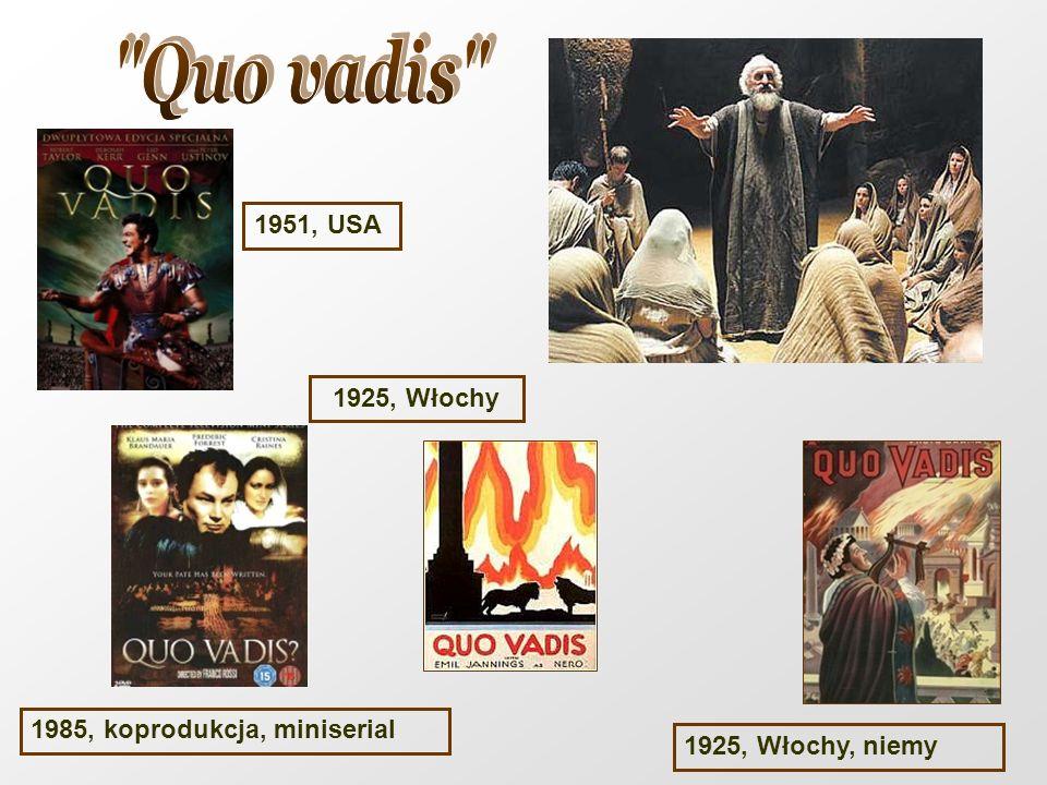 Quo vadis 1951, USA 1925, Włochy 1985, koprodukcja, miniserial