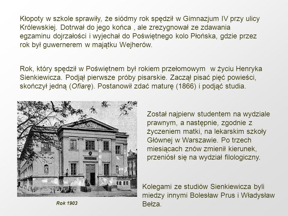 Kłopoty w szkole sprawiły, że siódmy rok spędził w Gimnazjum IV przy ulicy Królewskiej. Dotrwał do jego końca , ale zrezygnował ze zdawania egzaminu dojrzałości i wyjechał do Poświętnego kolo Płońska, gdzie przez rok był guwernerem w majątku Wejherów.