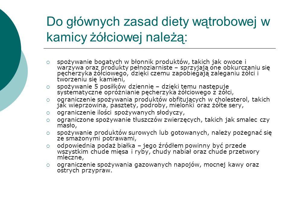 Do głównych zasad diety wątrobowej w kamicy żółciowej należą: