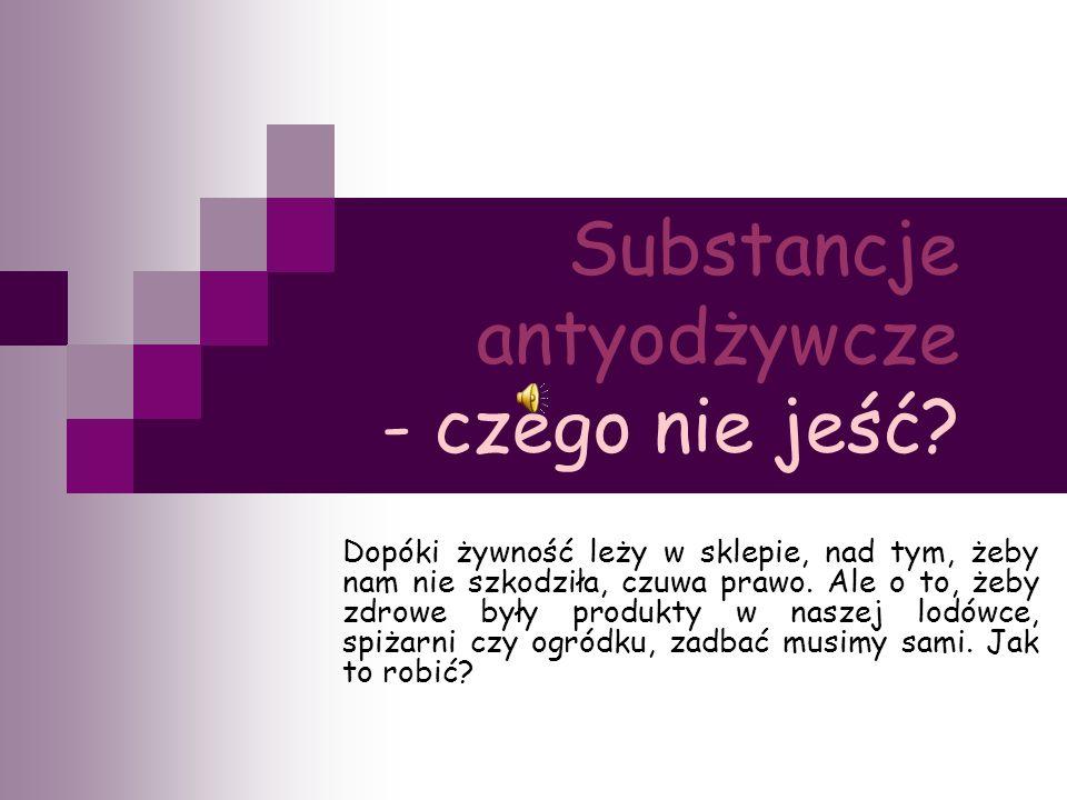Substancje antyodżywcze - czego nie jeść