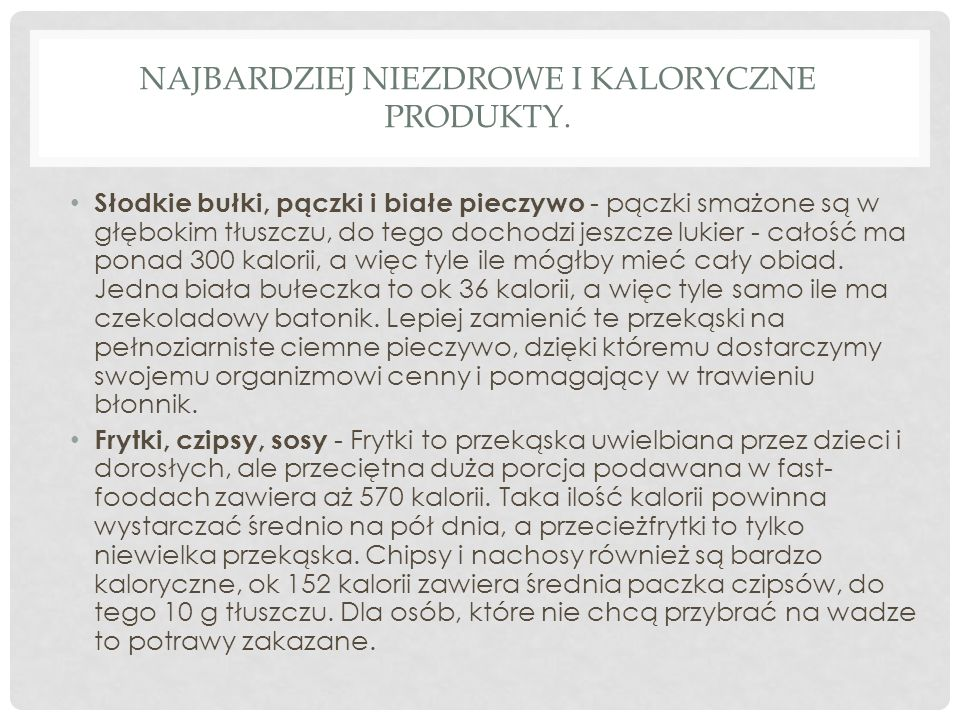 Najbardziej niezdrowe i kaloryczne produkty.