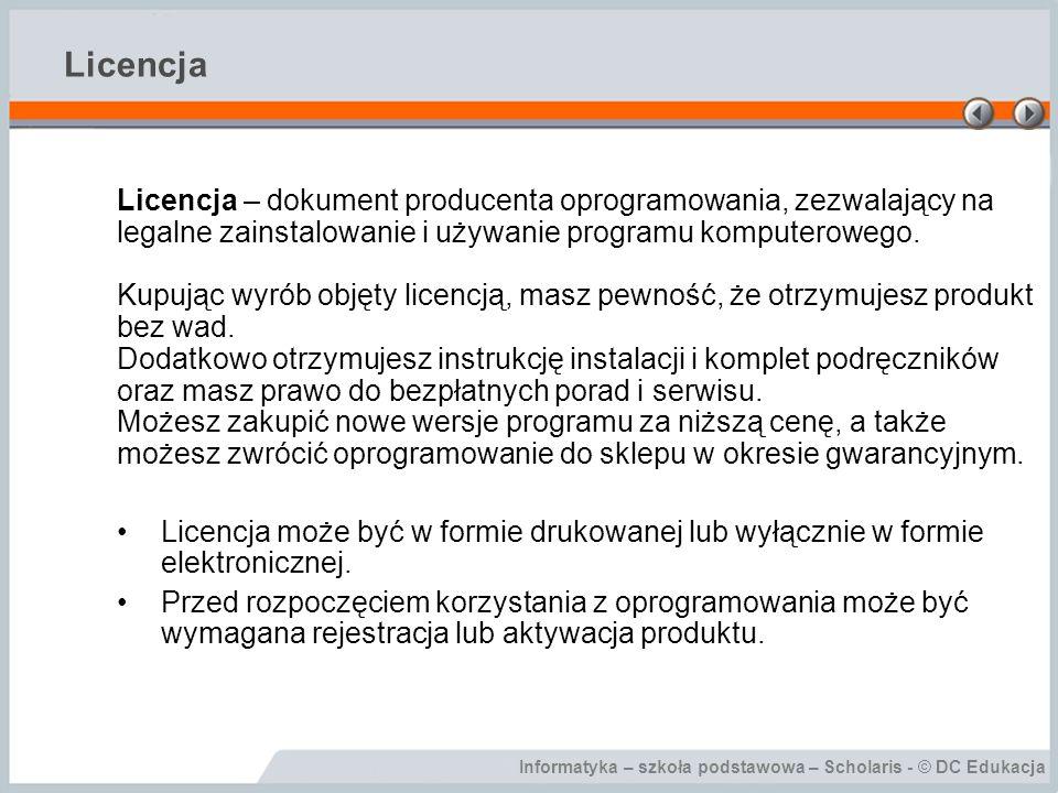Licencja Licencja – dokument producenta oprogramowania, zezwalający na