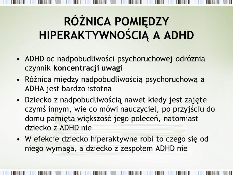 RÓŻNICA POMIĘDZY HIPERAKTYWNOŚCIĄ A ADHD