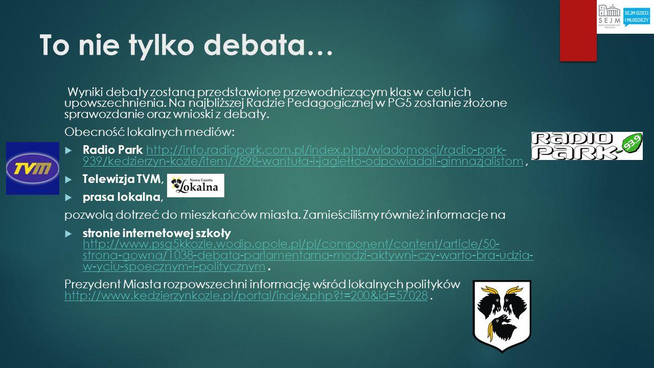 To nie tylko debata…