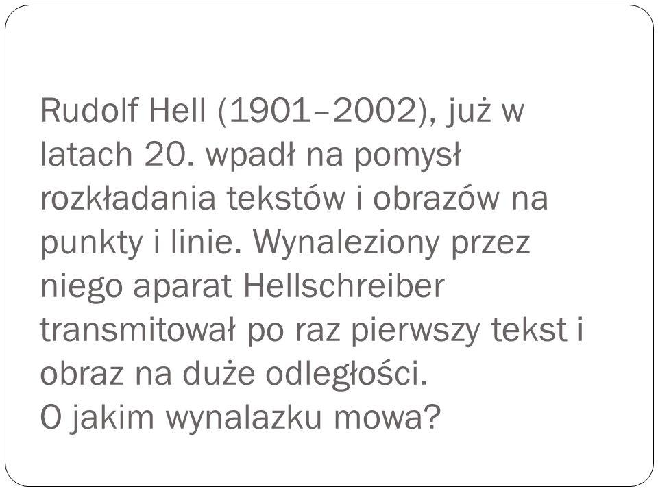 Rudolf Hell (1901–2002), już w latach 20