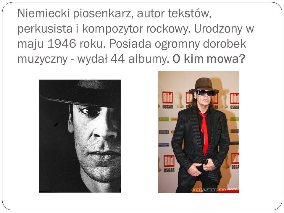 Niemiecki piosenkarz, autor tekstów, perkusista i kompozytor rockowy