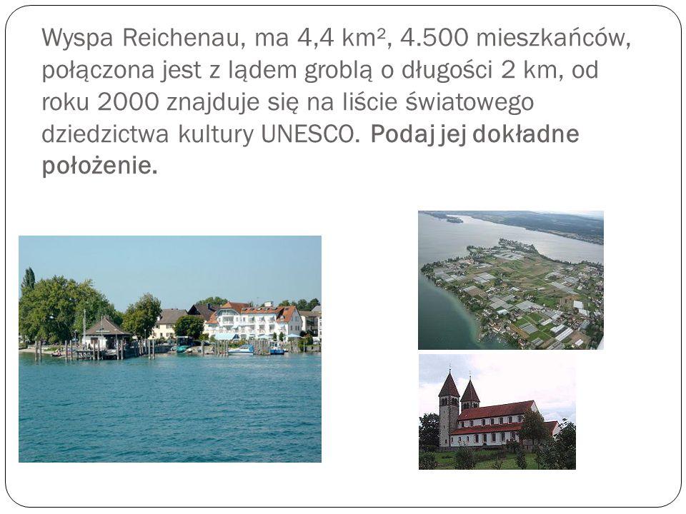 Wyspa Reichenau, ma 4,4 km², 4.500 mieszkańców, połączona jest z lądem groblą o długości 2 km, od roku 2000 znajduje się na liście światowego dziedzictwa kultury UNESCO.