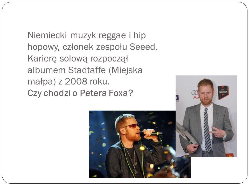 Niemiecki muzyk reggae i hip hopowy, członek zespołu Seeed