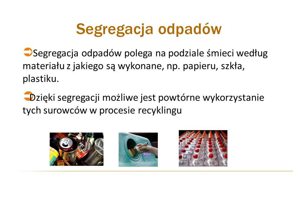 Segregacja odpadówSegregacja odpadów polega na podziale śmieci według materiału z jakiego są wykonane, np. papieru, szkła, plastiku.