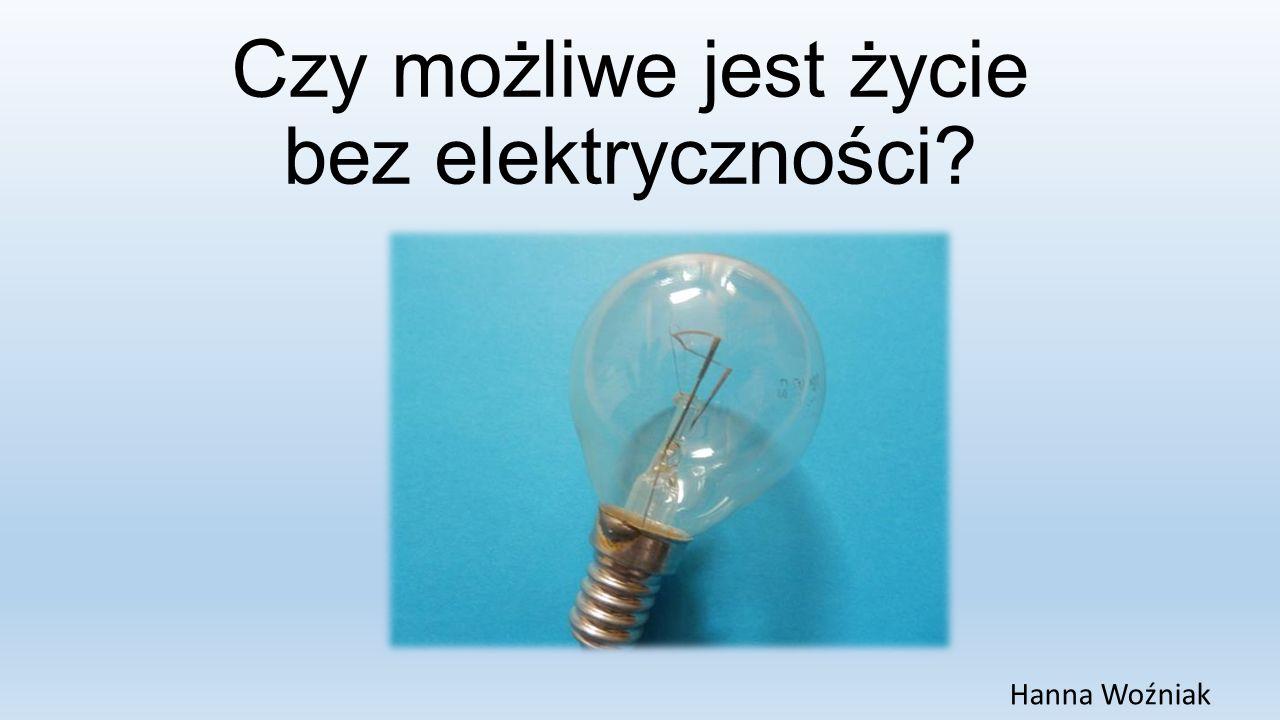 Czy możliwe jest życie bez elektryczności