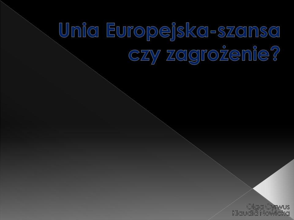 Unia Europejska-szansa czy zagrożenie
